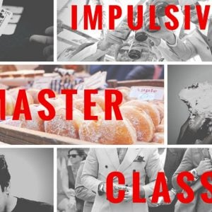 Impulsivity Master Class|Impulsivity